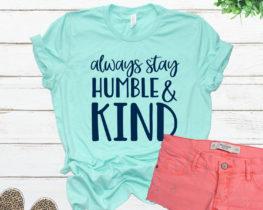 alwaysstayhumbleandkindtee