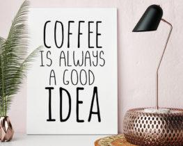 coffeealwaysgoodideaprint
