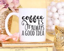 coffeeisalwaysagoodideamug