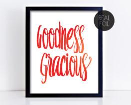 goodnessgraciousfoilprint