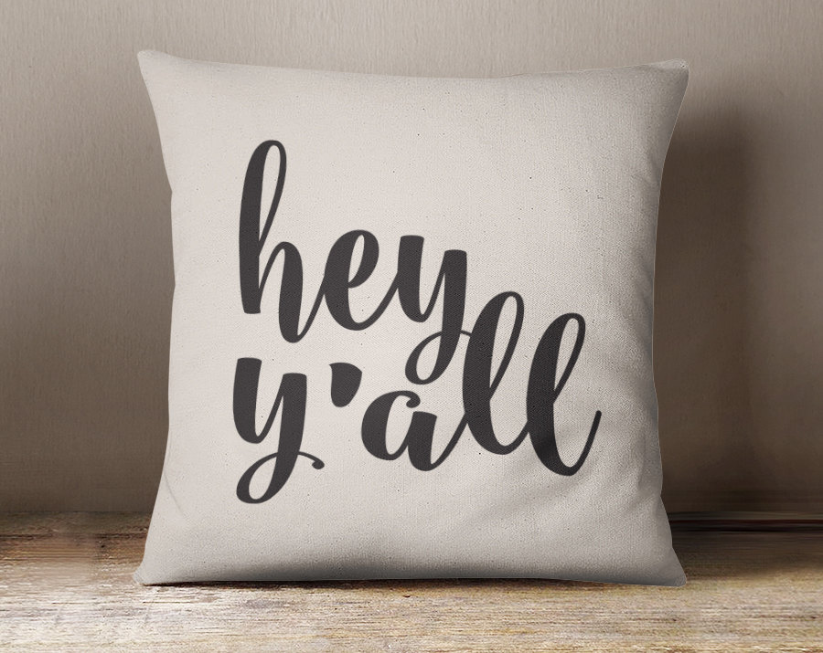 Hey Y All Pillow Quotable Life
