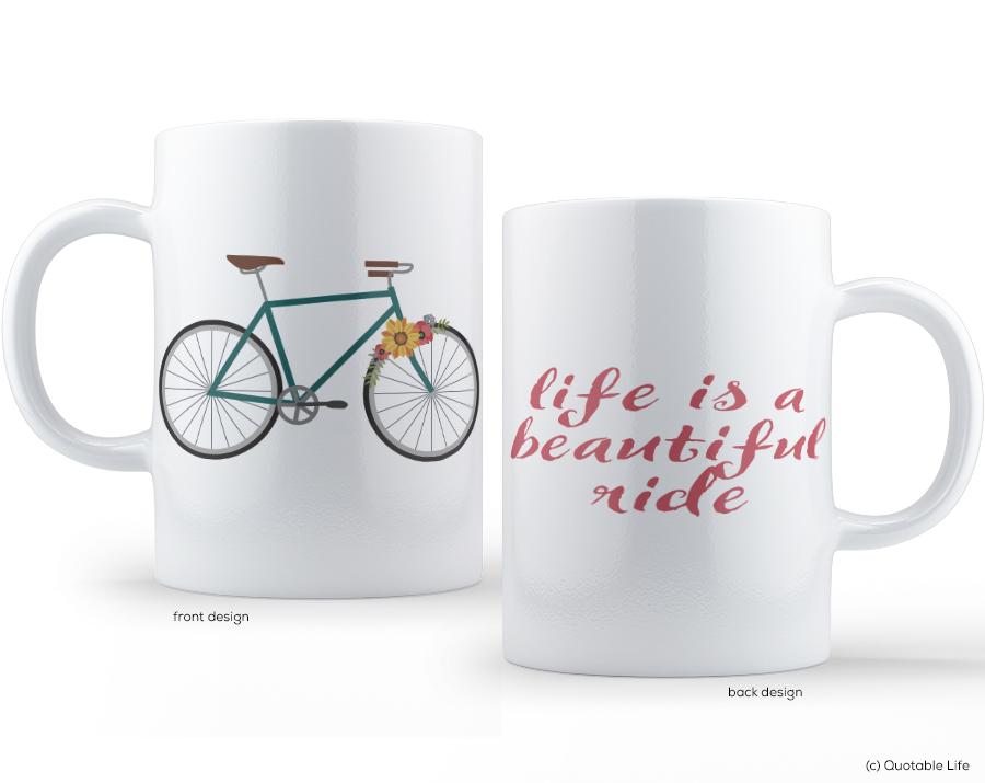 Life Is A Beautiful Ride Mug Quotable Life