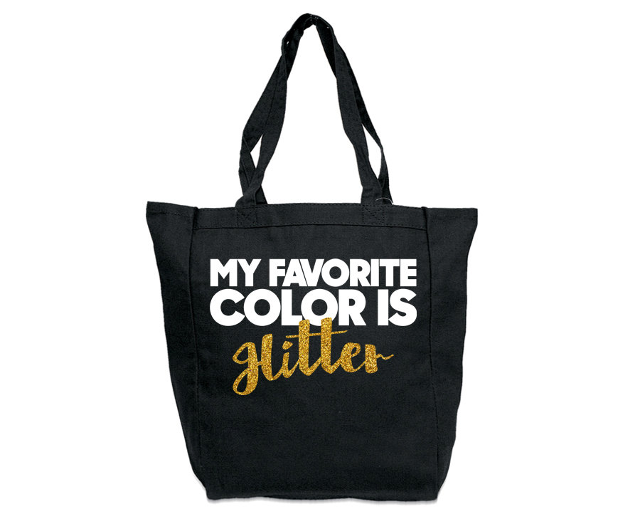 My Favorite Color Is Glitter Tote Quotable Life