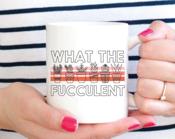 whatthefucculentmug