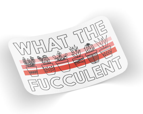 whatthefucculentsticker
