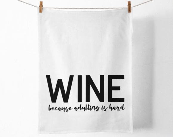 winebecauseadultingishartteatowel